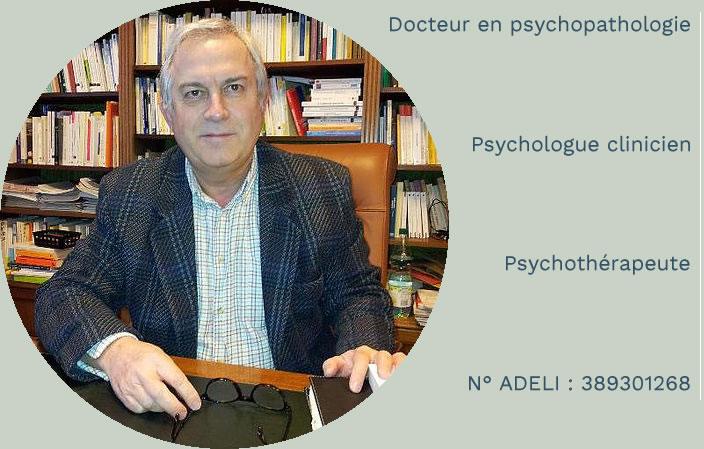 Docteur en psychopathologie Psychologue clinicien Psychothérapeute
